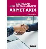Ariyet Akdi / İslam Hukukunda Sosyal Yardımlaşma Sözleşmesi Alpaslan Alkış