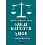 Mecelle-i Ahkam-ı Adliye Külli Kaideler Şerhi Kuyucaklızade Atıf Mehmed Efendi