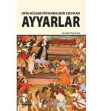 Ortaçağ İslam Dünyasında Şehir Eşkıyaları Ayyarlar İsmail Pırlanta