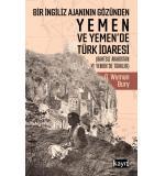Bir İngiliz Ajanının Gözünden Yemen Ve Yemende Türk İdaresi George Wyman Bury
