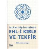 İslam Düşüncesinde Ehl-i Kıble Ve TekfiMahsum Aytepe