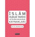 İslam Hukuk Tarihi Ve İslam Hukukunun Kaynakları Abdullah Çolak
