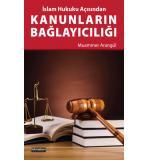 İslam Hukuku Açısından Kanunların Bağlayıcılığı Muammer Arangül