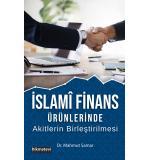 İslami Finans Ürünlerinde Akitlerin Birleştirilmesi  Mahmut Samar