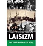 Laisizm / Teokrasi, Sekülerizm, Bizantinizm Abdurrahman Dilipak