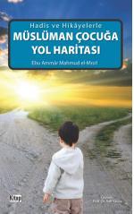 Hadis Ve Hikayelerle Müslüman Çocuğa Yol HaritasıAdil Yavuz