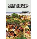 Fransız Roland Destanı'nda Endülüs Müslümanları Fuat Boyacıoğlu