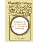 The Essence Of Rumi's Masnevi Including Life And Works / (İngilizce-Ciltli)